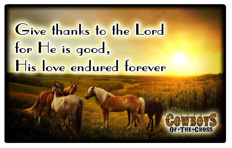 Give thanks to the Lord, for He is good